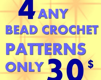 Special offer - Bead Crochet  Patterns / DISCOUNT / SALE / Any 4 bead crochet patterns for 30 US dollars