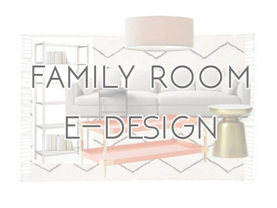 Interior Design Package For Family Room 199 Dollars Fully Custom Affordable Virtual E