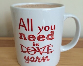 All you need is yarn mug Knitting crochet love yarn cup valentines gift