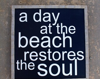 A Day at the Beach restores my Soul sign
