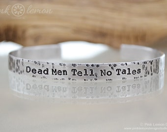 Dead Men Tell No Tales - Pirates of the Caribbean Bracelet - Skull and Cross Bones - Pirates of the Caribbean Jewelry - Hand Stamped Cuff