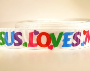 "5 yards of 7/8 inch ""Jesus loves me"" grosgrain ribbon"