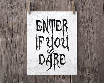 8x10 Printable Halloween Decor, Enter If You Dare Printable Sign, Black and White Halloween Party Decorations, Printable Haunted House Sign