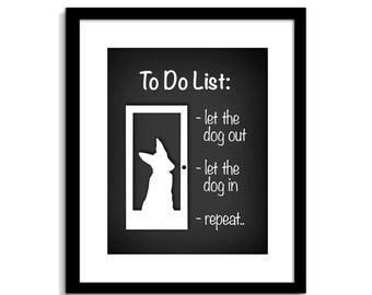 Let The Dog In - Let The Dog Out - Funny Dog Wall Art - Funny Dog Sign - Dog Wall Decor - Dog Home Decor - Dog Quote - Dog Poster