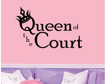 Queen of the Court (with crown)-adorable nursery/child's room Wall decal 36x22