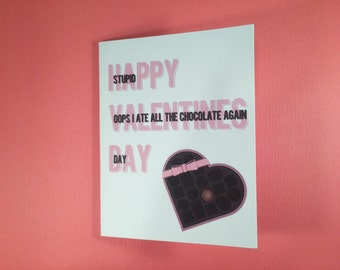 Funny Valentines (Oops I ate all the chocolate again) Day Card