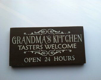 Grandma's Kitchen~ Tasters Welcome, Kids Eat  Free ~ Open 24 Hours ~ Humorous Kitchen Signs  ~ Signs