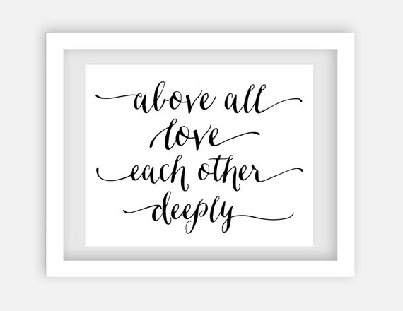 Items Similar To Above All Love Each Other Deeply 8x10 Printable Art Inspirational Quote