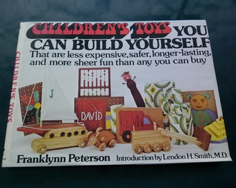"Vintage Toy Building Manual, ""Childrens Toys You Can Make Yourself"" by Franklynn Peterson Crafting Toy Making Book 1978."