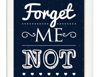 Inspirational Quote Poster Inspirational Print Wall Art Decor Forget Me Not White Navy Blue Typography Motivational Text