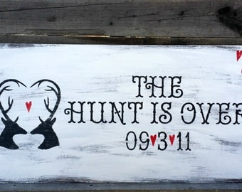The Hunt Is Over Save the Date Rustic Wedding Sign, Distressed Wedding Sign, Rustic Woodland Wedding Sign, Woodland Engagement  Wedding Sign