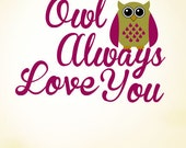 Owl Always Love You | Wall Quote Decals