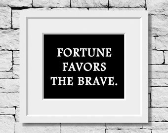 Fortune Favors the Brave, Life Quote, Inspirational Print, Success Quote, Be Brave Quote, Fortune Quote, Dream Quote, Success Print