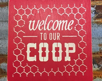 Welcome To Our Coop - Handmade Wood Sign