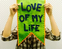 LOVE OF MY Life: Felt Banners, Wall Hangings