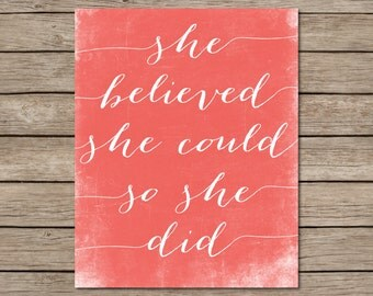 She Believed She Could So She Did Printable - INSTANT DOWNLOAD Printable - girls quote printable - coral wall decor - coral nursery decor