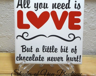 All You Need Is LOVE - Chocolate Love - Valentines Decor
