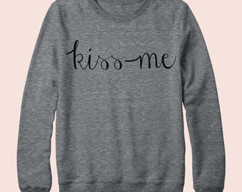 Kiss Me - Sweatshirt, Crew Neck, Graphic