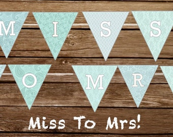 Printable Wedding Banner - Miss To Mrs