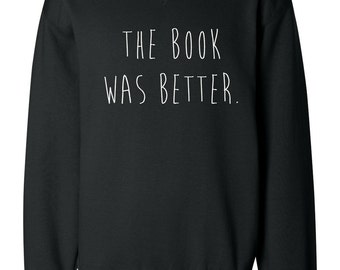 The Book Was Better Hand painted Fandom Sweatshirt