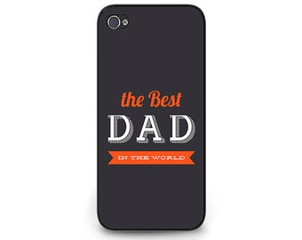 The Best Dad Phone Case for iPhone 5s Phone Case iPhone 5c Father's Day Gift iPhone 6