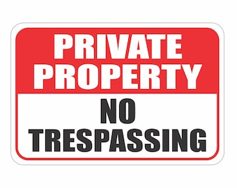 "Private Property No Trespassing Sign Aluminum Heavy Gauge No Rust 12"" x 18"""