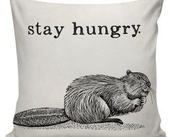 Stay Hungry Cushion Pillow Cover cotton canvas throw pillow 18 inch square #UE0149 Beaver Urban Elliott