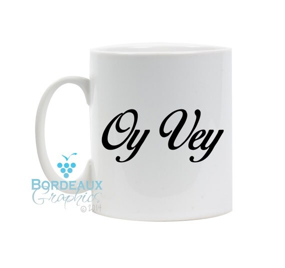 Personalized Oy Vey! Mug Oy Vey Coffee Cup Funny