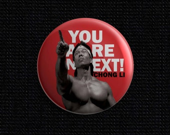 "Bloodsport ""Chong Li, You are next"" 1 1/2 inch pin back button"