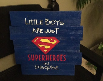 Little Boys are just SUPERHEROES in disguise sign.