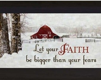 Let Your Faith Be Bigger Than Your Fears Barn Winter Snow Framed Art Picture 16x28""
