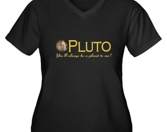 Women's (Plus)...Pluto - You'll Always Be A Planet To Me V-neck T-shirt