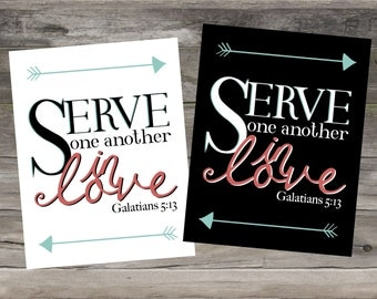 "Galatians 5:13 ""Serve One Another in Love"" Print"