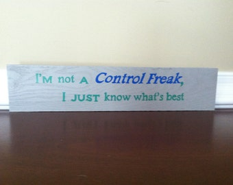 Control Freak Quote Wood Sign