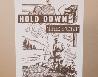 Hold Down The Fort print