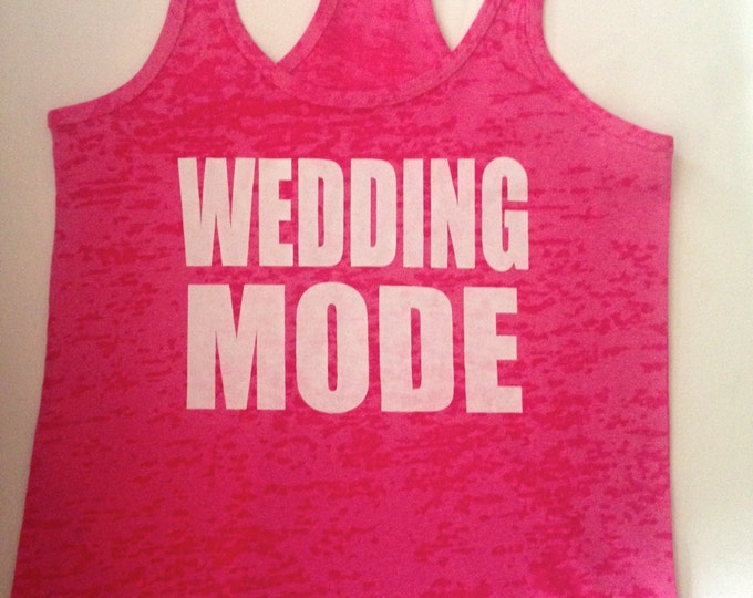 Bride Shirt. Bride Workout Burnout Tank Top.  Ladies Wedding Mode Workout Tank Top. Bridal Shower gift. Wedding T-shirts. Bride to Be