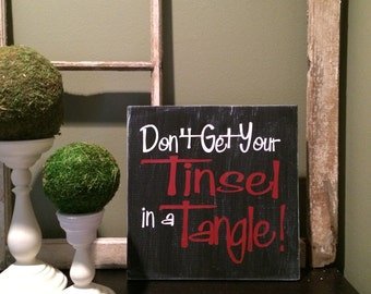 Christmas Dont Get Your Tinsel sign