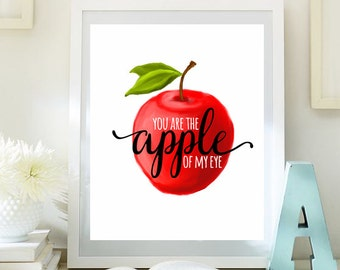 Printable quote nursery decor You are the apple of my eye print playroom wall art Inspirational Print Typographic art Instant download 72-74