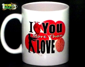 I Love You More Than Zombies Love Brains 11 oz Coffee Mug Funny Valentine Zombie Coffee Mug