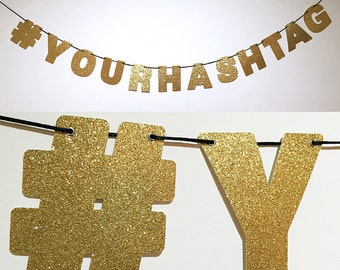 Custom #YOUR HASHTAG  Glitter Banner Glitter Sign Wall Decor - Sparkly Gold - Wedding Hashtag - Party Decorations