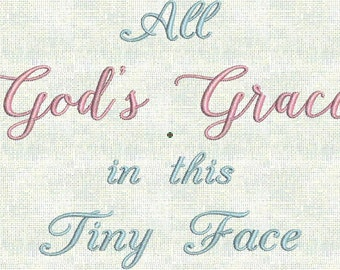 Instant Download Machine Embroidery Baby Designs All God's Grace In this Tiny Face Coming Home Outfit Announcement PES Format Exclusive