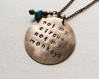Not my circus, not my monkeys handstamped necklace in brass