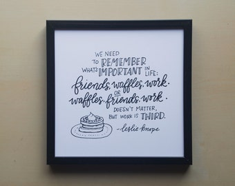 Friends, Waffles, Work - Leslie Knope on Priorities - Parks and Rec - Print of Original Handlettered Art, Wall Art, Decor