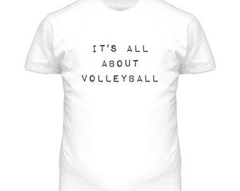 It's All About Volleyball Sports Activities T Shirt
