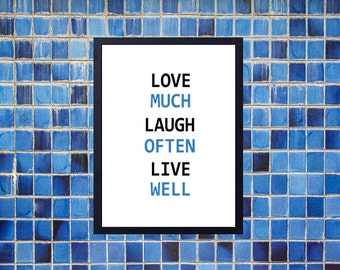 Love poster. Wall art decor. Printable art. Love much, laugh often, live well print.