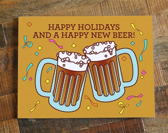 Funny Holiday & New Year's Card, Happy New Beers! Pun card, happy new years, happy 2017 card, beer card, beer lovers, card for men and women