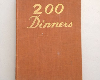 Vintage Cookbook, '200 Dinners', Hard-Cover, Early, Mid 20th Century, John Hamilton Limited of London Publishers