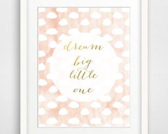 Printable Nursery Art Print Gold Foil Print 'Dream big little one' Nursery Wall Art Clouds Print Blush Nursery Wall Decor Instant Download