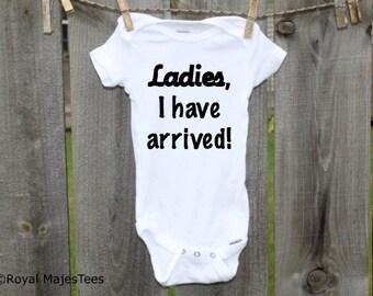 Ladies, I have arrived Onesies®, Funny, Humorous Onesie