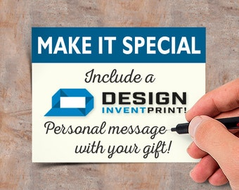 Make it Special With a Design, Invent, Print! Personal Message